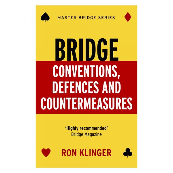 Bridge Conventions, Defences and Countermeasures by Ron Klinger