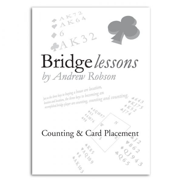 Bridge Lessons: Counting & Card Placement by Andrew Robson