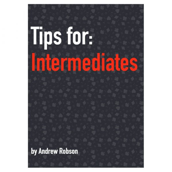 Tips for Intermediates by Andrew Robson