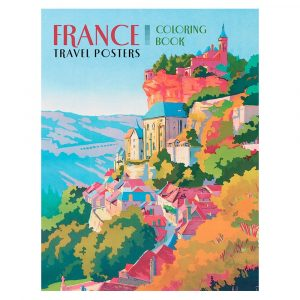 France Travel Posters Colouring Book for All Ages