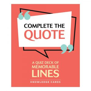 Complete the Quote A Quiz Decks of Memorable Lines