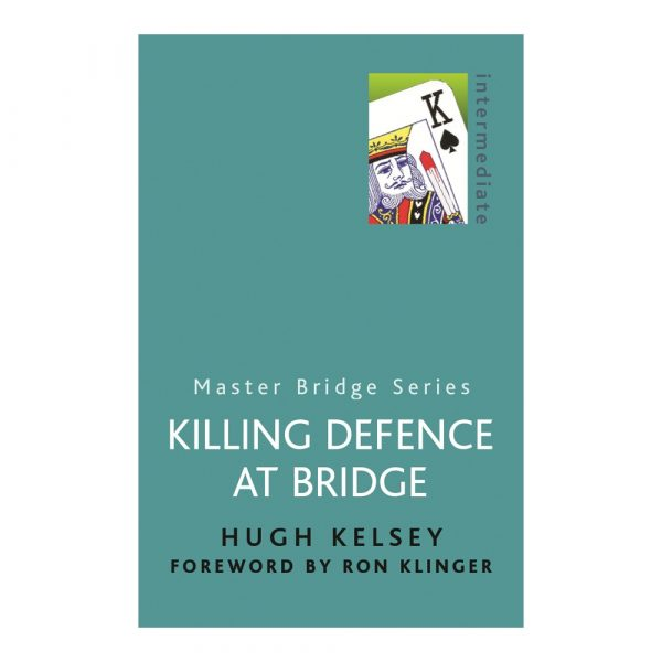 Killing Defence at Bridge by Hugh Kelsey