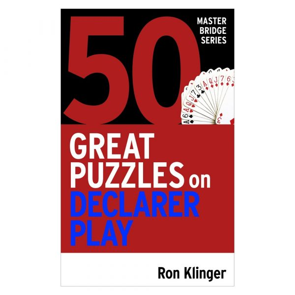 50 Great Puzzles on Declarer Play by Ron Klinger