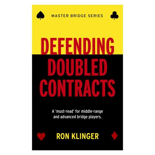Defending Doubled Contracts by Ron Klinger