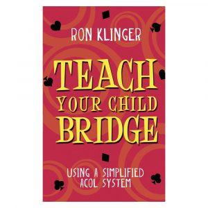 Teach your Child Bridge by Ron Klinger