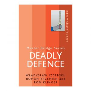 Deadly Defence by Wladyslaw Izdebski Roman Krzemien Ron Klinger