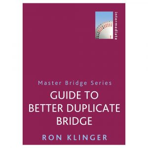 Guide to Better Duplicate Bridge by Ron Klinger