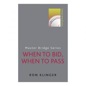 When to Bid,  When to Pass by Ron Klinger