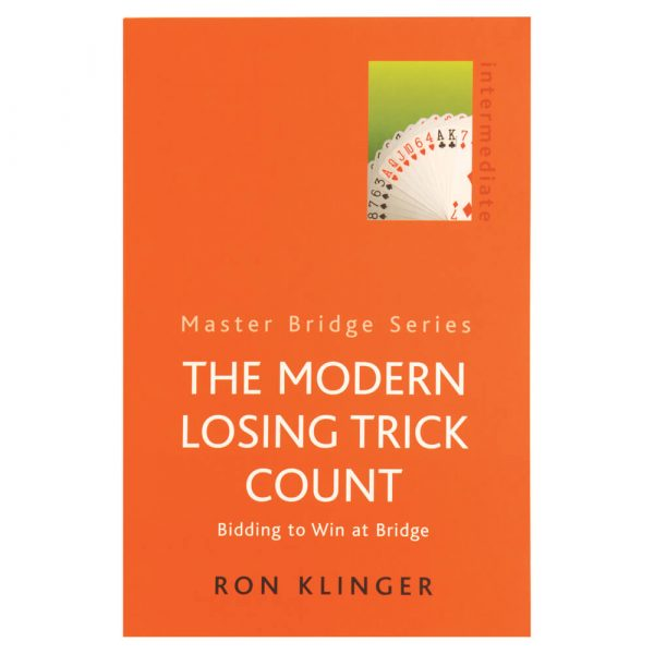 The Modern Losing Trick Count - Bidding to Win at Bridge by Ron Klinger