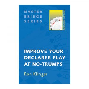 Improve Your Declarer Play at No-Trumps by Ron Klinger