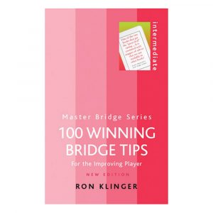 100 Winning Bridge Tips - For the Improving Player by Ron Klinger