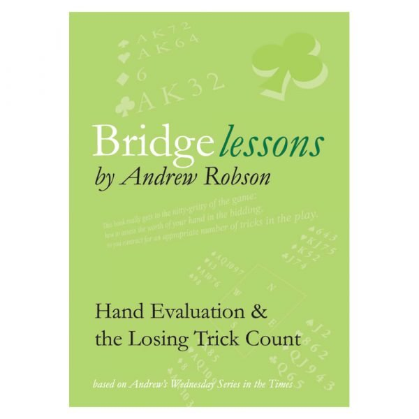Bridge Lessons - Hand Evaluation & the Losing Trick Count by Andrew Robson