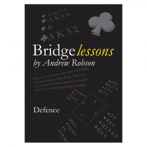 Bridge Lessons - Defence by Andrew Robson
