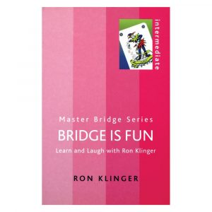 Bridge is Fun - Learn to Laugh with Ron Klinger by Ron Klinger