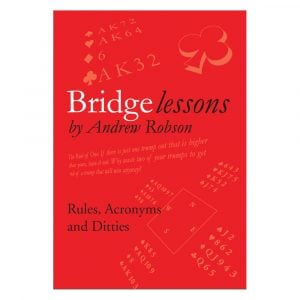 Bridge Lessons - Rules, Acronyms and Ditties by Andrew Robson