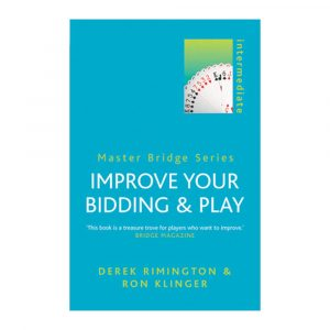 Improve Your Bidding & Play by Derek Rimington and Ron Klinger