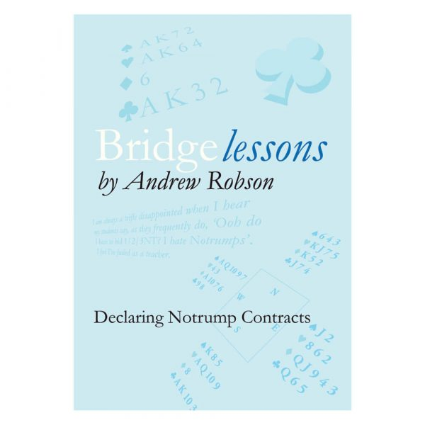 Bridge Lessons - Declaring Notrump Contracts by Andrew Robson