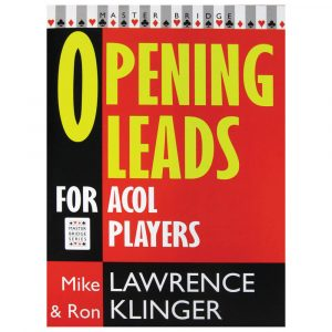 Opening Leads for Acol Players by Ron Klinger & Mike Lawrence Master Bridge Series