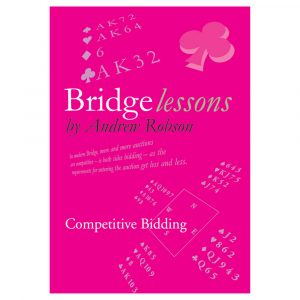 Bridge Lessons - Competitive Bidding by Andrew Robson