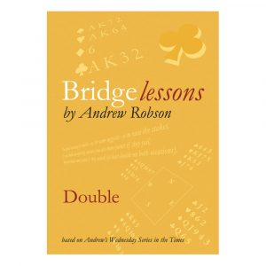 Bridge Lessons - Double by Andrew Robson