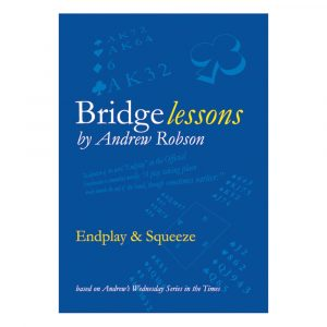 Bridge Lessons - Endplay & Squeeze by Andrew Robson