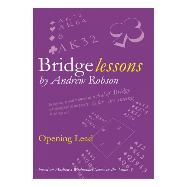 Bridge Lessons - Opening Lead by Andrew Robson