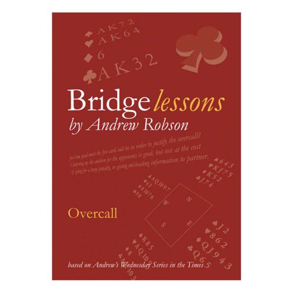 Bridge Lessons - Overcall by Andrew Robson