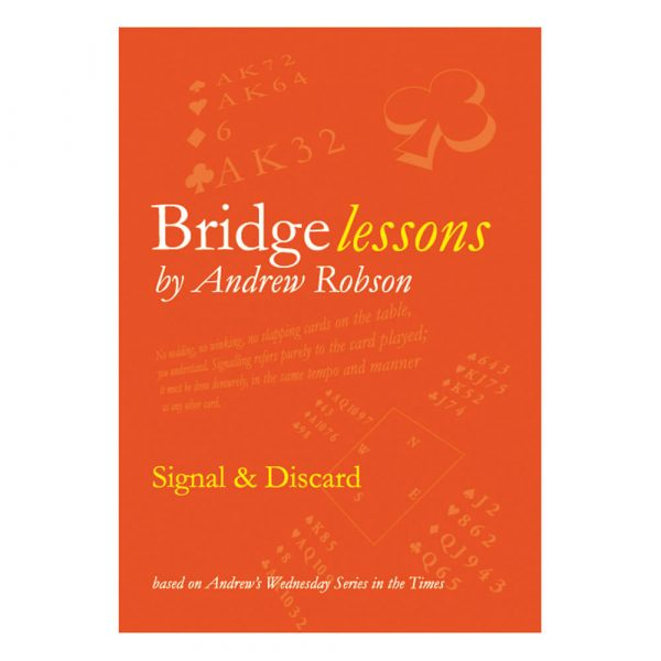 Bridge Lessons - Signal & Discard by Andrew Robson