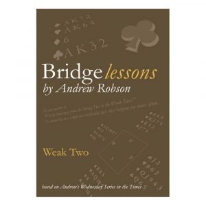 Bridge Lessons - Weak Two by Andrew Robson