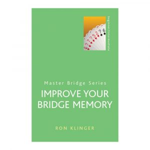 Improve Your Bridge Memory by Ron Klinger