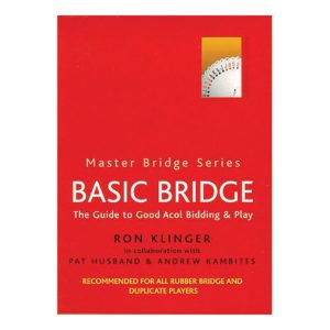 Basic Bridge - The Guide to Good Acol Bidding & Play by Ron Klinger, Pat Husband & Andrew Kambites