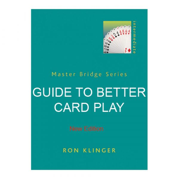 Guide to Better Card Play - New Edition by Ron Klinger