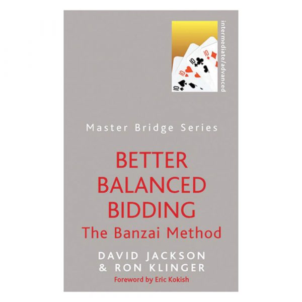 Better Balanced Bidding - The Banzai Method by David Jackson, Ron Klinger