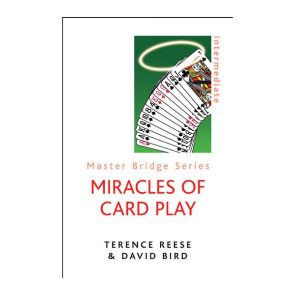Miracles of Card Play by Terence Reese & David Bird