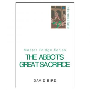 The Abbot's Great Sacrifice by David Bird
