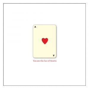 You are the Ace of Hearts Greetings Card