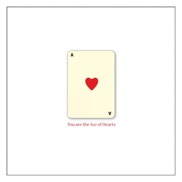 You are the Ace of Hearts Playing Card Greetings Card